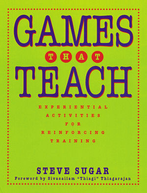 Games That Teach: Experiential Activities for Reinforcing Training  (0787940186) cover image