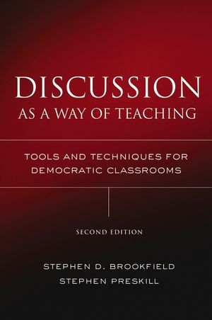 Discussion as a Way of Teaching: Tools and Techniques for Democratic Classrooms, 2nd Edition