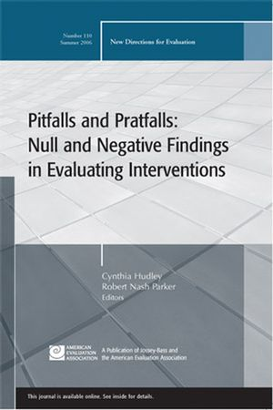 Pitfalls and Pratfalls: Null and Negative Findings in Evaluating Interventions: New Directions for Evaluation, Number 110 (0787988286) cover image