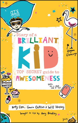 Diary of a Brilliant Kid: Top Secret Guide to Awesomeness
