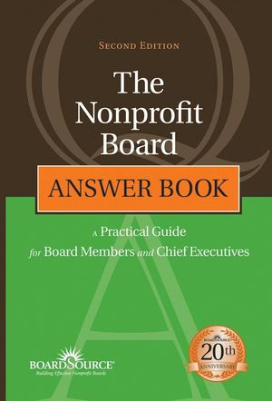 The Nonprofit Board Answer Book: A Practical Guide for Board Members and Chief Executives, 2nd Edition (1118047486) cover image