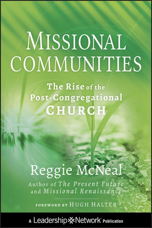 Missional Communities: The Rise of the Post-Congregational Church (1118107586) cover image