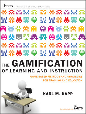 The Gamification of Learning and Instruction: Game-based Methods and Strategies for Training and Education (1118191986) cover image