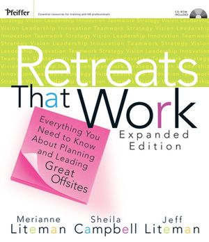 Retreats That Work : Everything You Need to Know About Planning and Leading Great Offsites, Expanded Edition (1118429486) cover image