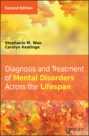 Diagnosis and Treatment of Mental Disorders Across the Lifespan, 2nd Edition