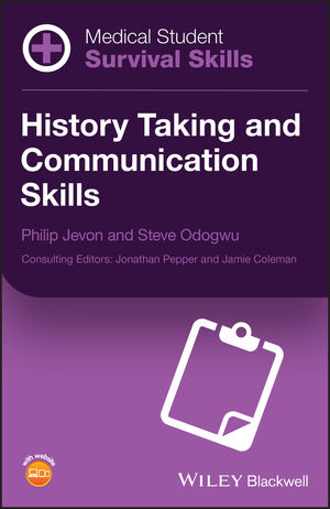 Medical Student Survival Skills: History Taking and Communication Skills