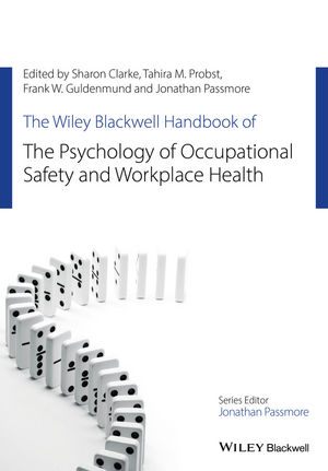 The Wiley Blackwell Handbook of the Psychology of Occupational Safety and Workplace Health (1118978986) cover image