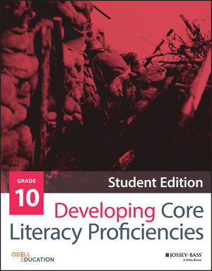 Developing Core Literacy Proficiencies, Grade 10, Student Edition