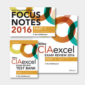 Wiley CIAexcel Exam Review + Test Bank + Focus Notes 2016: Part 1, Internal Audit Basics Set