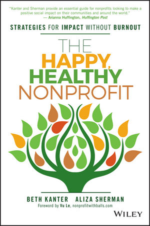 The Happy, Healthy Nonprofit: Strategies for Impact without Burnout (1119253586) cover image