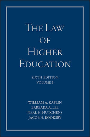 The Law of Higher Education, Volume 2, A Comprehensive Guide to Legal Implications of Administrative Decision Making, 6th Edition