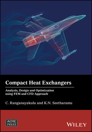 Compact Heat Exchangers: Analysis, Design and Optimization using FEM and CFD Approach