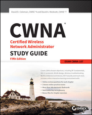 CWNA Certified Wireless Network Administrator Study Guide: Exam CWNA-107, 5th Edition