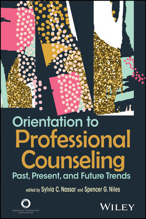 Orientation to Professional Counseling: Past, Present, and Future Trends