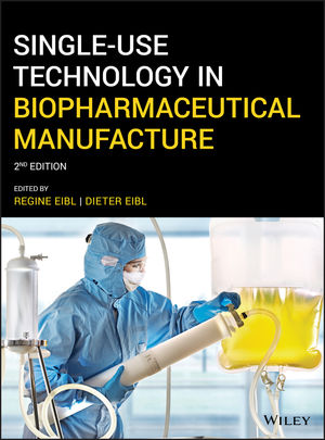 Single-Use Technology in Biopharmaceutical Manufacture, 2nd Edition