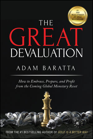 The Great Devaluation: What Every Businessperson in America Needs to Know About the Global Monetary System