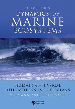 Dynamics of Marine Ecosystems: Biological-Physical Interactions in the Oceans, 3rd Edition