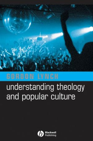 Understanding Theology and Popular Culture (1405117486) cover image