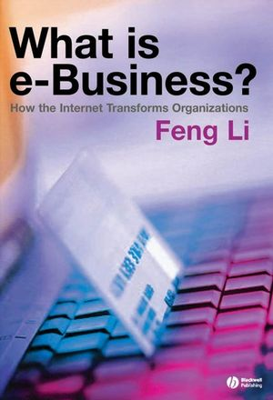 What is e-business? : How the Internet Transforms Organizations (1405125586) cover image