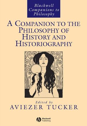A Companion to the Philosophy of History and Historiography (1405149086) cover image