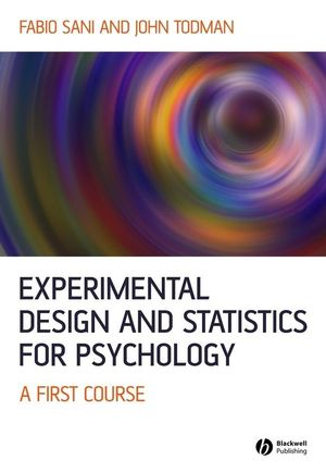 Experimental Design and Statistics for Psychology: A First Course (1405150386) cover image
