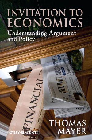 Invitation to Economics: Understanding Argument and Policy