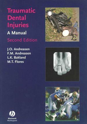 Traumatic Dental Injuries: A Manual, 2nd Edition