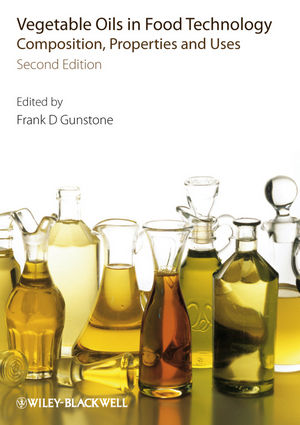 Vegetable Oils in Food Technology: Composition, Properties and Uses, 2nd Edition
