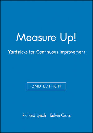 Measure Up!: Yardsticks for Continuous Improvement, 2nd Edition