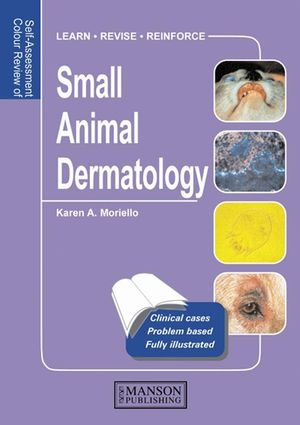 Self-Assessment Colour Review of Small Animal Dermatology