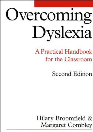 Overcoming Dyslexia: A Practical Handbook for the Classroom, 2nd Edition