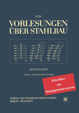 Vorlesungen uber Stahlbau - Klassiker im Bauwesen