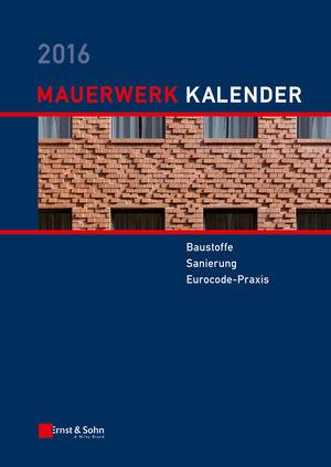 Mauerwerk Kalender 2016: Baustoffe, Sanierung, Eurocode-Praxis (3433606986) cover image