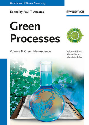 Green Processes: Green Nanoscience, Volume 8