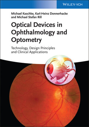 Optical Devices in Ophthalmology and Optometry: Technology, Design Principles and Clinical Applications (3527410686) cover image
