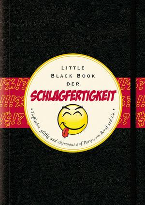 Das Little Black Book der Schlagfertigkeit: Treffsicher, pfiffig und charmant auf Partys, in Beruf und Co. (3527678786) cover image
