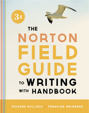 The Norton Field Guide to Writing, with Handbook, 3rd Edition
