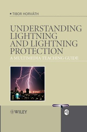 Understanding Lightning and Lightning Protection: A Multimedia Teaching Guide (0470030887) cover image
