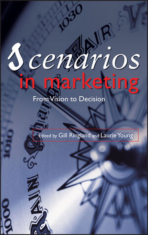 Scenarios in Marketing: From Vision to Decision (0470058587) cover image