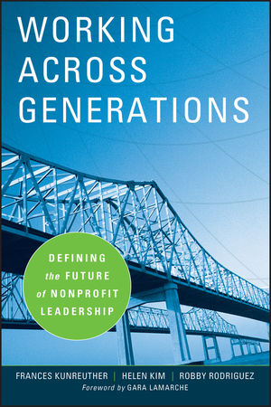 Working Across Generations: Defining the Future of Nonprofit Leadership (0470195487) cover image