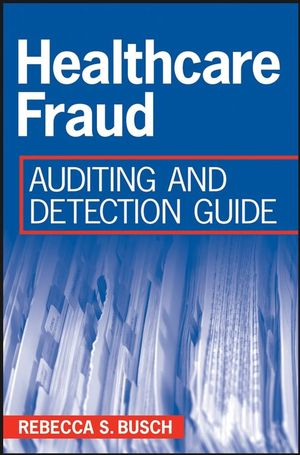Healthcare Fraud: Auditing and Detection Guide (0470227087) cover image