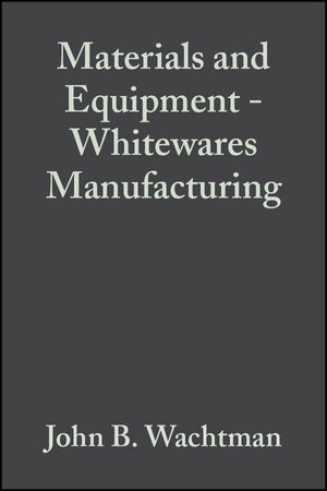Materials and Equipment - Whitewares Manufacturing, Volume 14, Issue 1/2