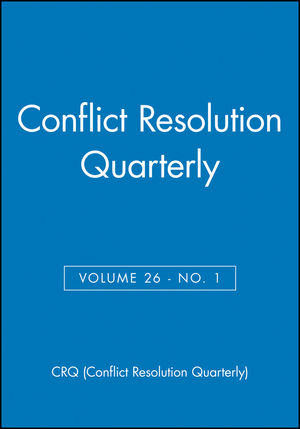 Conflict Resolution Quarterly, Volume 26, Number 1, Autumn 2008 (0470424087) cover image