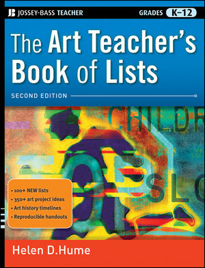 The Art Teacher's Book of Lists, Grades <span class='search-highlight'>K</span>-<span class='search-highlight'>12</span>, 2nd Edition