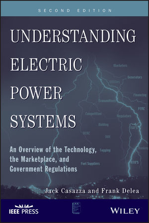 Understanding Electric Power Systems: An Overview of the Technology, the Marketplace, and Government Regulation, 2nd Edition (0470484187) cover image