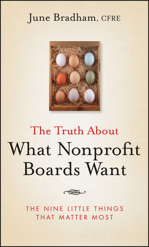 The Truth About What Nonprofit Boards Want: The Nine Little Things That Matter Most  (0470488387) cover image