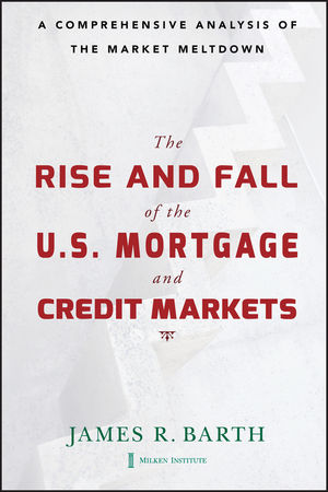 The Rise and Fall of the US Mortgage and Credit Markets: A Comprehensive Analysis of the Market Meltdown (0470493887) cover image