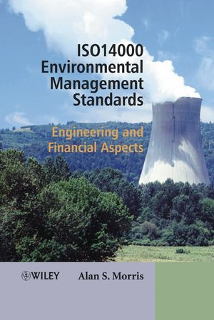 ISO 14000 Environmental Management Standards: Engineering and Financial Aspects (0470851287) cover image