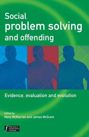 Social Problem Solving and Offending: Evidence, Evaluation and Evolution (0470864087) cover image
