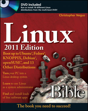 Linux Bible 2011 Edition: Boot up to Ubuntu, Fedora, KNOPPIX, Debian, openSUSE, and 13 Other Distributions (0470929987) cover image
